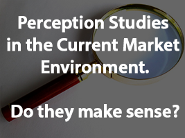 Perception Studies in the Current Market Environment: Do They Make Sense?